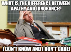 Apathy & Ignorance